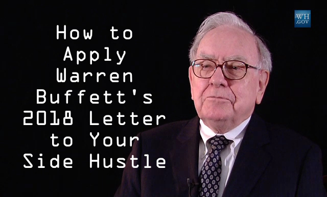 How to apply Warren Buffett's 2018 letter to your side hustle