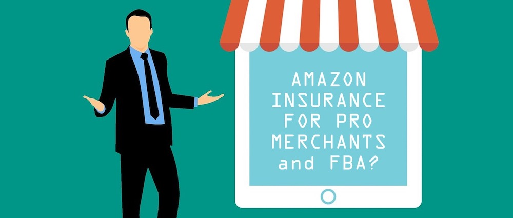 Amazon Insurance for Pro Merchants and FBA