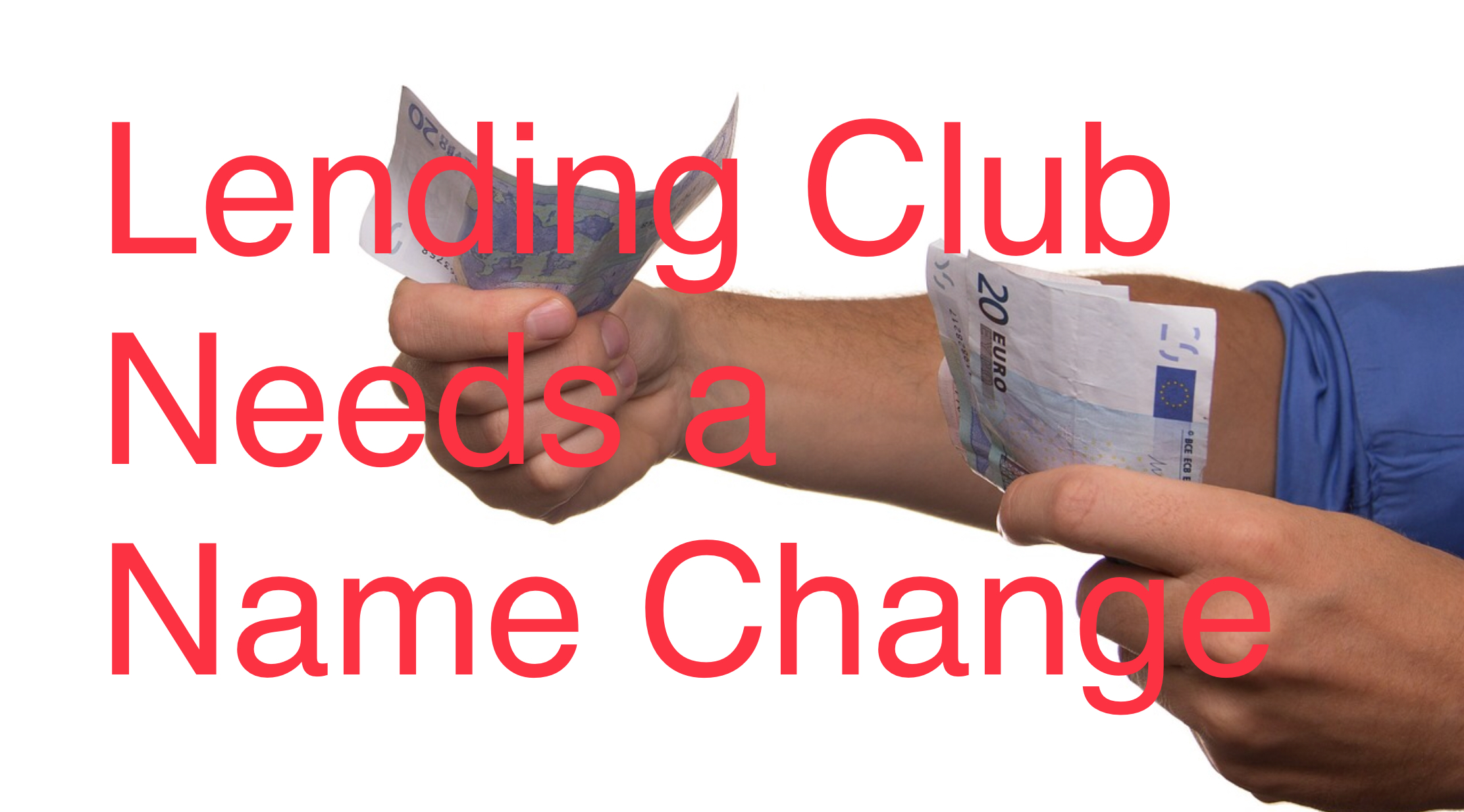 LendingClub needs a name change