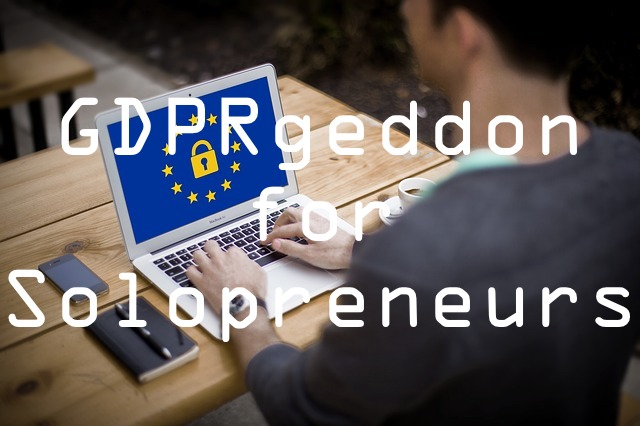 gdprgeddon for solopreneurs