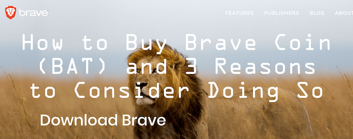 How to Buy Brave Coin (BAT) and 3 Reasons to Consider Doing So