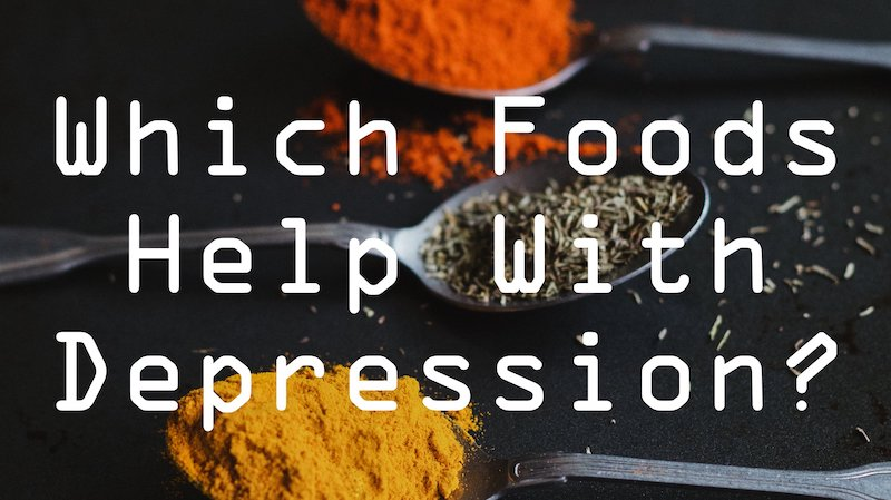 which foods can help with depression?